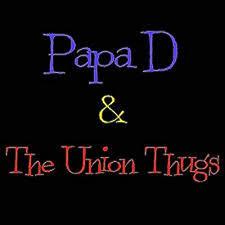 Papa D & The Union Thugs