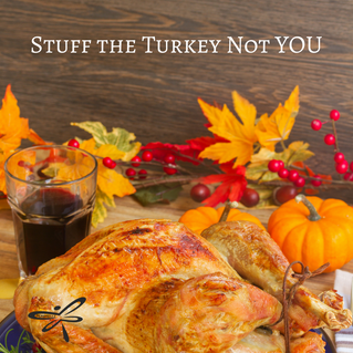 Don't Be the Stuffed Turkey This Holiday