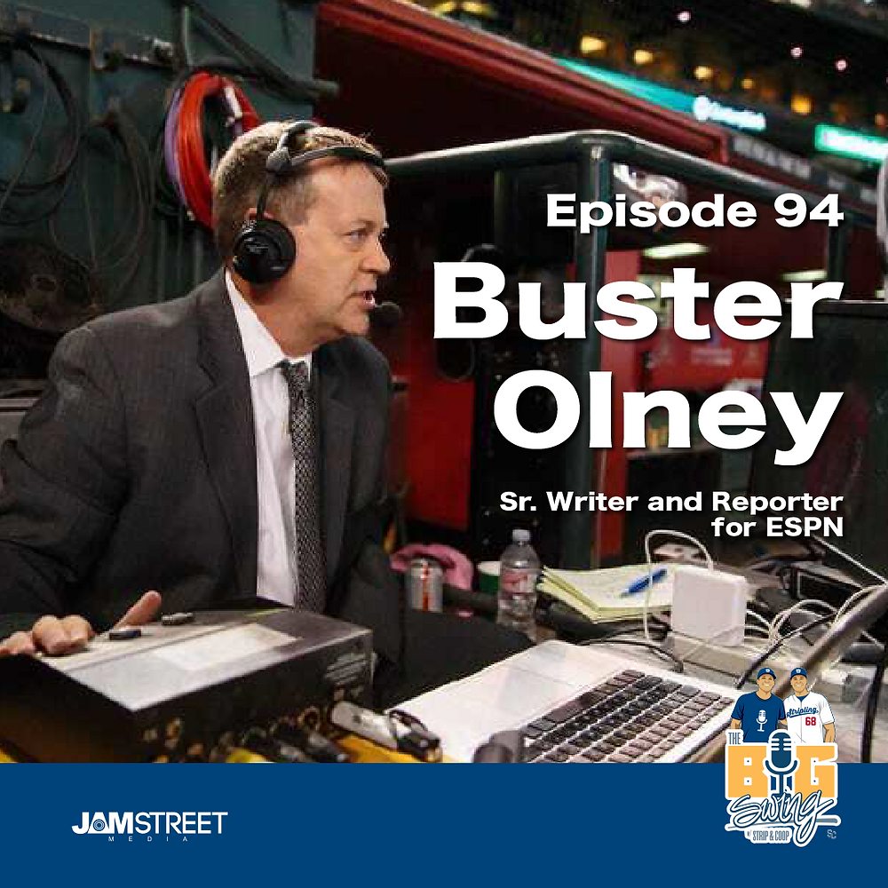 Buster Olney - Episode 94 - The Big Swing Podcast