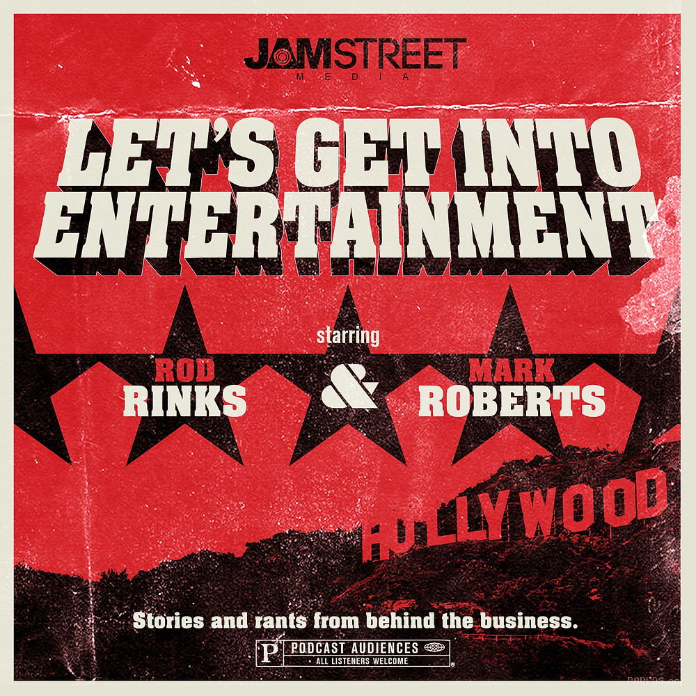 Let's Get Into Entertainment with Mark Robert and Rodney Rinks