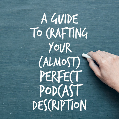 A Guide to Crafting Your Podcast Descriptions