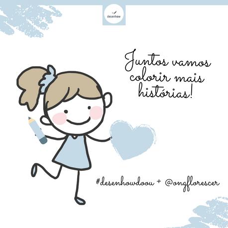 Juntos vamos colorir mais histórias! #desenhowdoou + @ongflorescer
