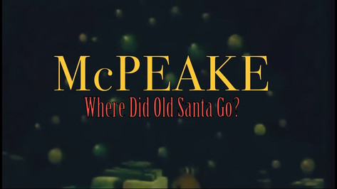 McPEAKE - Where Did Old Santa Go?