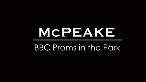 McPEAKE - BBC Proms In The Park