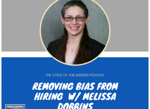 The Voice of Job Seekers Podcast: CEO Melissa Dobbins talks about removing bias from the hiring proc
