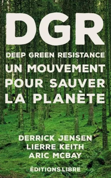 DGR - Un mouvement pour sauver la planète vol.1 (Derrick Jensen, Lierre Keith, Aric Mbay)