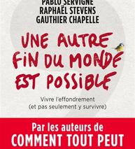 Une autre fin du monde est possible (Pablo Servigne, Raphaël Stevens, Gauthier Chapelle)