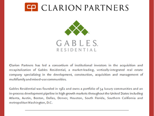 Clarion Partners has closed the $3.2 billion acquisition and recapitalization of Gables Residential