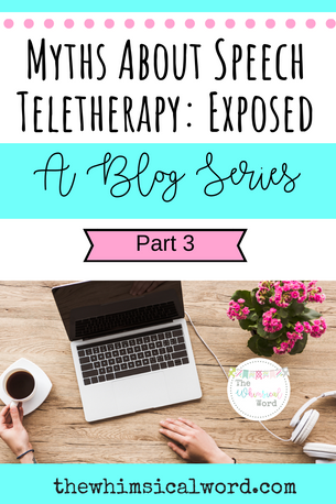 Myths About Teletherapy Exposed: Part 3