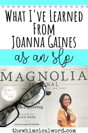 What I've Learned From Joanna Gaines as an SLP