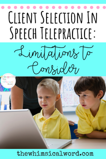 Clients In Speech Telepractice: Limitations To Consider