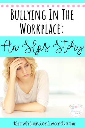 Bullying In The Workplace: An SLP's Story
