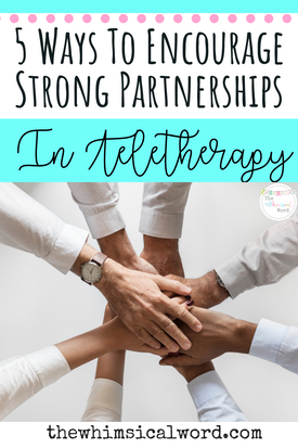 5 Ways To Encourage Strong Partnerships In Teletherapy