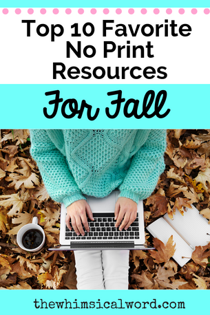 Top 10 Favorite No Print Resources for Fall