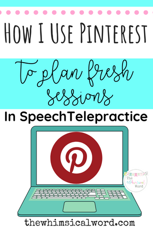 How To Use Pinterest To Plan Fresh Sessions in Speech Telepractice