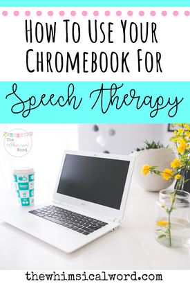 How to Use Your Chromebook for Successful Speech Therapy