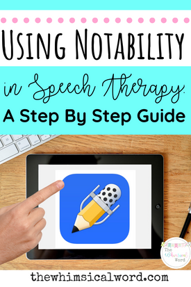 Using Notability For Speech Therapy: A Step By Step Guide