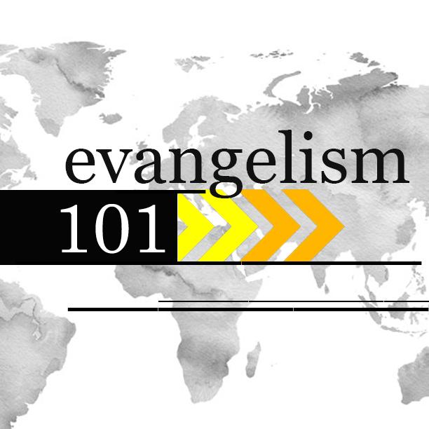 Evangelism 101 (宣教基礎)