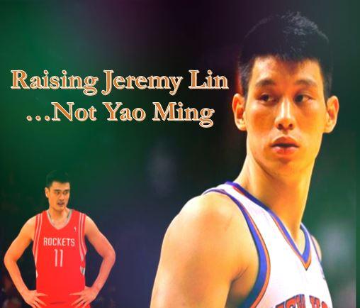 Raising Jeremy Lin, NOT Yao Ming