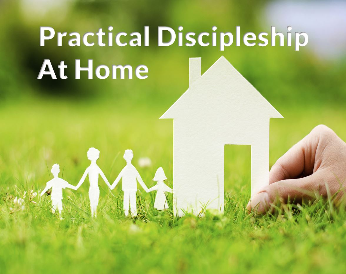 Practical Discipleship at Home