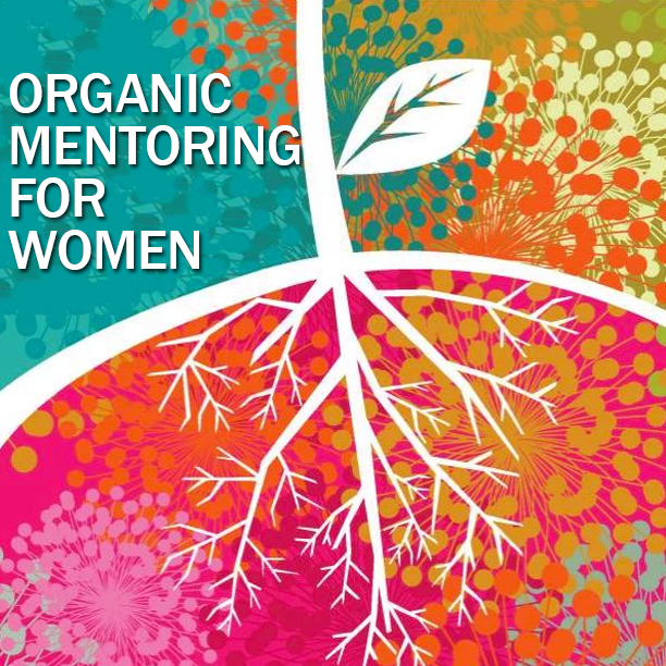 Organic Mentoring for Women