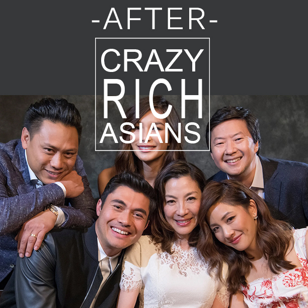 "After ""Crazy Rich Asians"""