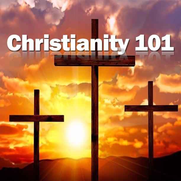 Christianity 101 (明白基督徒所信仰的)