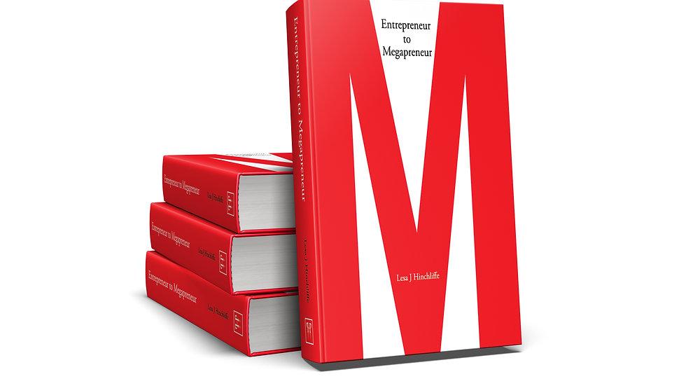 Entrepreneur to Megapreneur (Hardcover Edition)