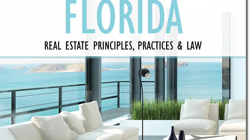 Florida Real Estate Principles, Practices & Law Class Manual