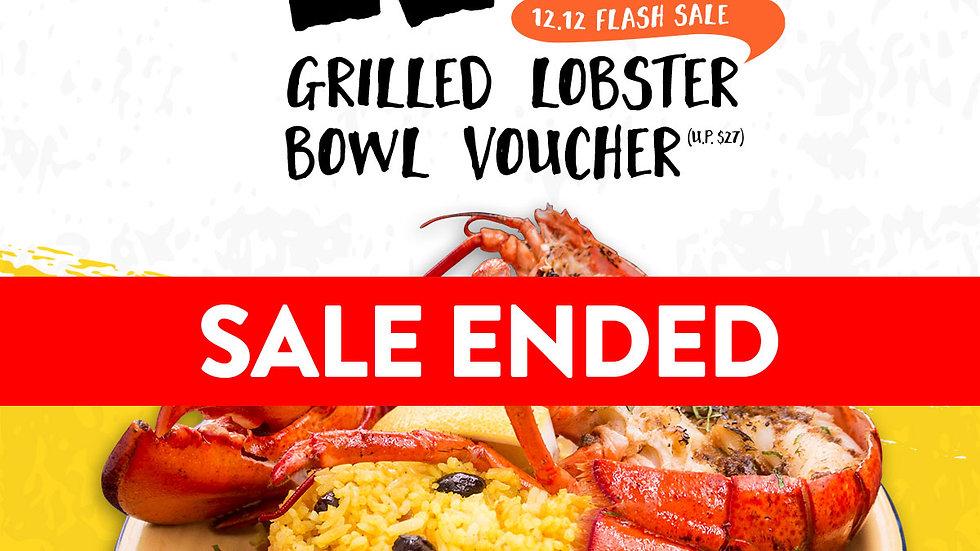 12.12 Grilled Lobster Bowl Voucher - Sale from 6 Dec 12:00hr till 12 Dec 23:59hr
