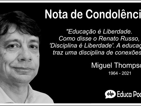 Miguel Thompson (1964-2021): Um Educador Joia!
