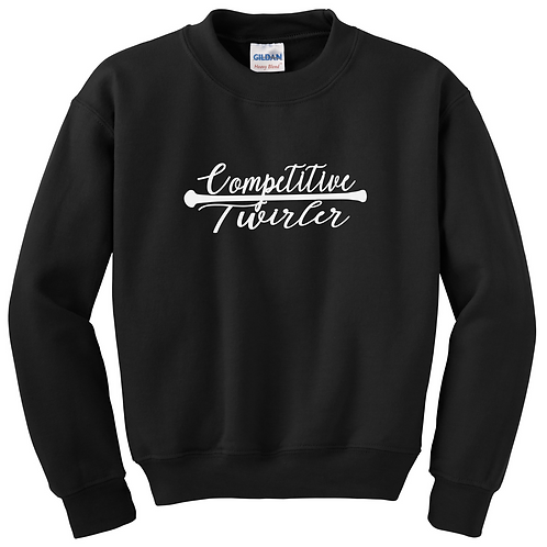 Competitive Twirler Sweatshirt