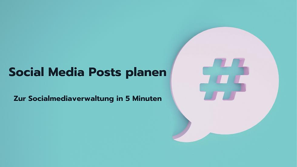 Social Media Posts planen - In 5 Minuten einfach erklärt