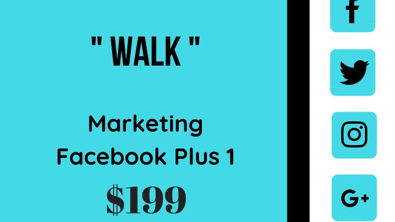 "Facebook Marketing Plus 1 "" WALK """