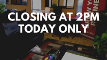 We will be closing early