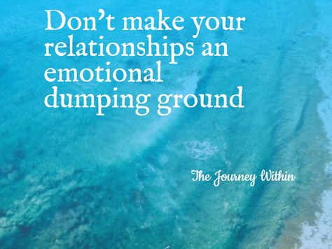 Having healthy relationships - say no to emotional dumping
