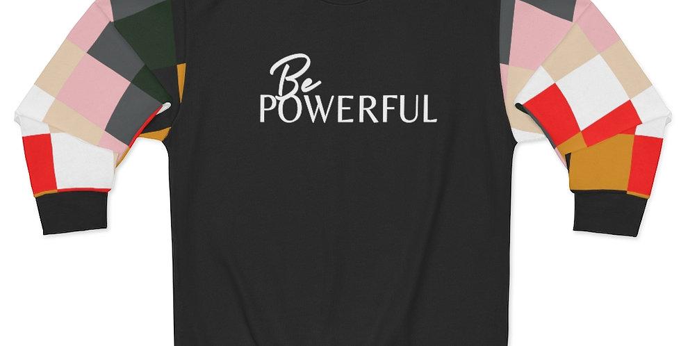Be POWERFUL Sweatshirt