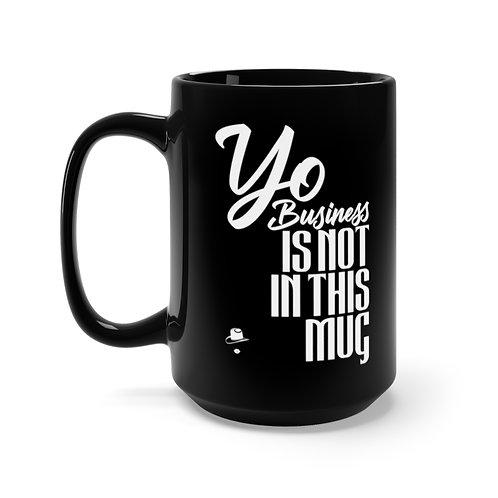 Not Yo Business Black Mug 15oz (White)