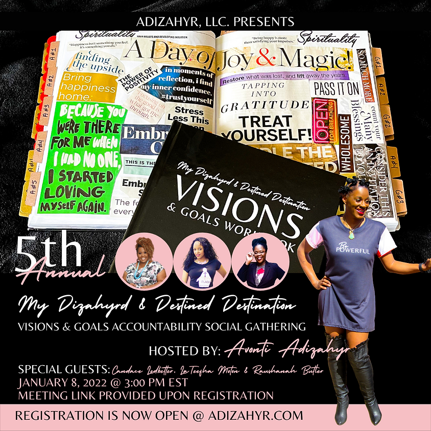 "5th Annual - ""My Dizahyrd & Destined Destination"" Visions & Goals Accountability Social Gathering"