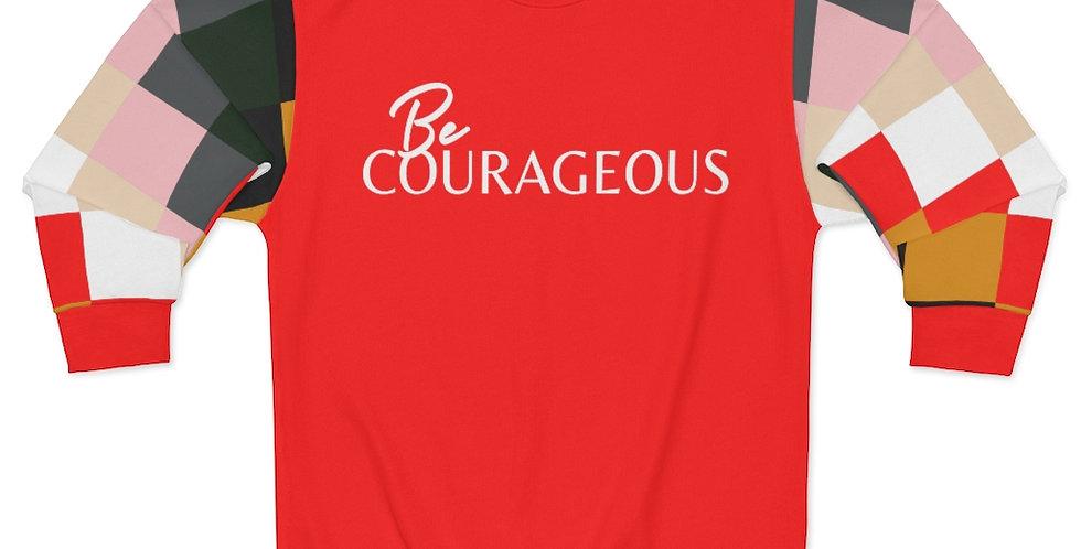 Be COURAGEOUS Sweatshirt