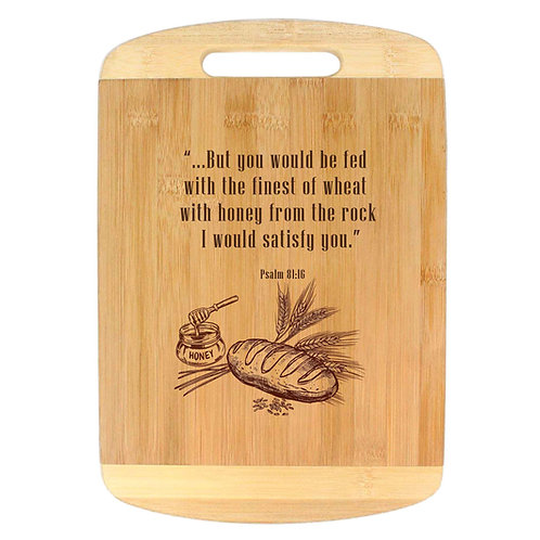 """With Wheat and Honey I Would Satisfy You"" Engraved Wooden Chopping Board"