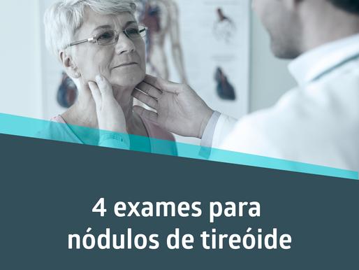 4 EXAMES PARA NÓDULOS TIREOIDE