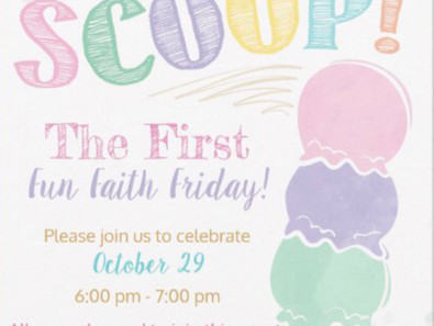 "Here's the Scoop: ""Fun, Faith Friday"" on October 29 @ FBC Wallingford!"