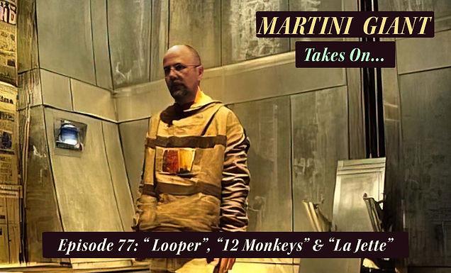 """Episode 076: """"Looper"""", """"12 Monkeys"""" & """" La Jette"""""""