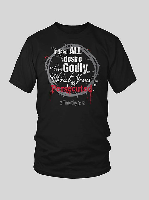 2 Timothy 3:12 4thePersecuted shirt