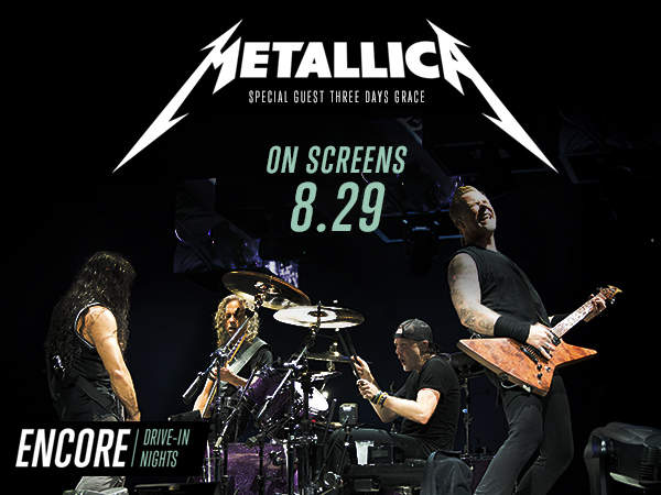 Encore Drive-In Nights Featuring Metallica