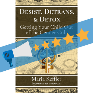 """An Independent Review of """"Desist, Detrans, & Detox: Getting Your Child Out of the Gender Cult"""""""