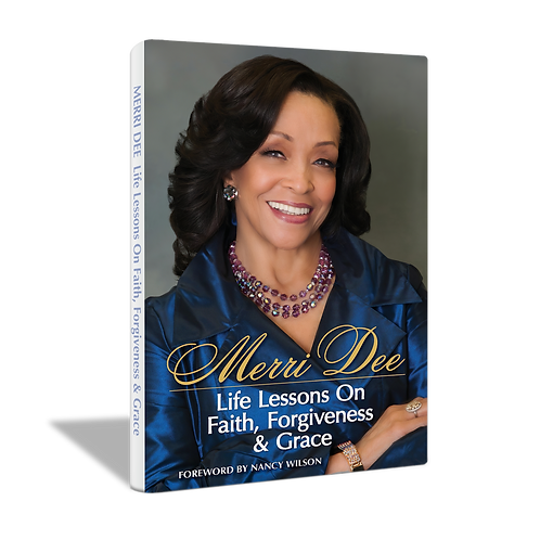 Merri Dee: Life Lessons On Faith, Forgiveness & Grace