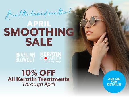 April 2021 | Keratin SMOOTHING SALE!