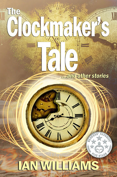 The Clockmaker's Tale and other stories